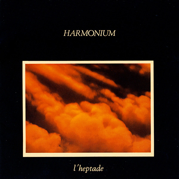 HARMONIUM – L'Heptade (1976) Scaling the emotional heights