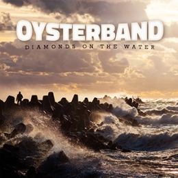 OYSTERBAND – Diamonds on the Water (2014) The return of folk-rock's royalty