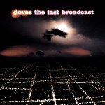 Doves_Last_Broadcast