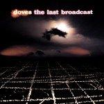 Doves_Last_Broadcast